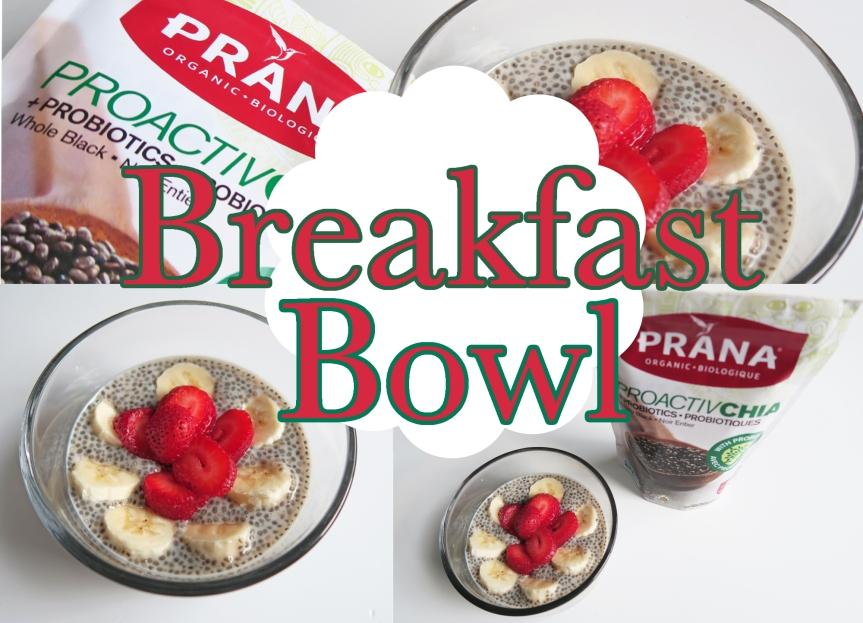 PRANA PROACTIVCHIA – Breakfast Bowl Recipe –REVIEW