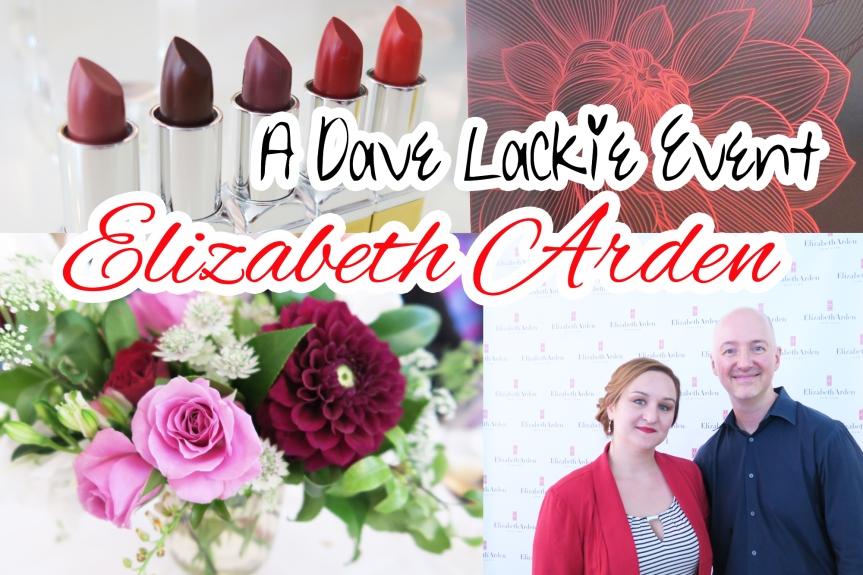Elizabeth Arden Launch Party  A Dave Lackie Event #ArdenBeauty#ArdenLove