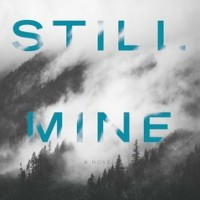Still Mine A Novel by Amy Stuart REVIEW