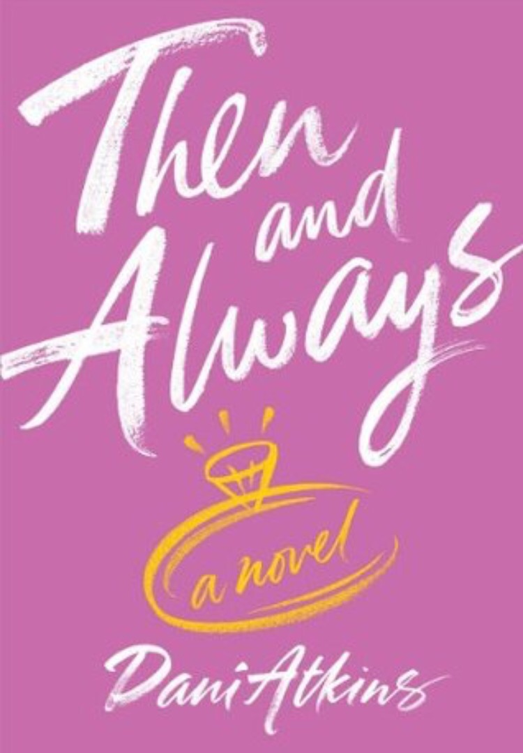 Then and Always by Dani Atkins REVIEW